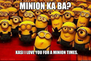 minion ka ba kasi i love you for a minion times - minion