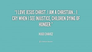 quote-Hugo-Chavez-i-love-jesus-christ-i-am-a-224966.png