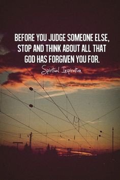 Before judging others, remember how God has forgiven us www.facebook ...