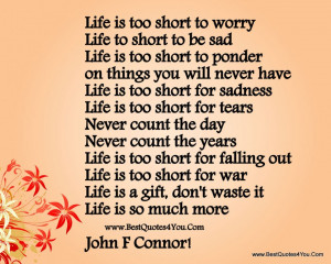 Life Is Too Short To Worry And Life Too Short To Be Sad Quote