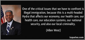 ... , our national security, and also our local criminality. - Allen West