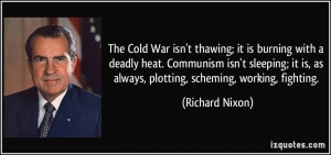 The Cold War isn't thawing; it is burning with a deadly heat ...