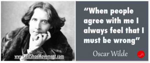 ... your life! | Oscar Wilde | 21 famous and funny communication quotes