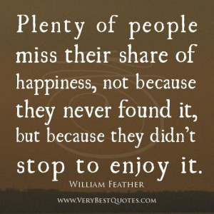 ... enjoying life quotes happiness quotes slow down and enjoy life quotes