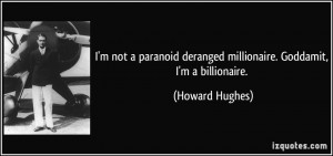 More Howard Hughes Quotes