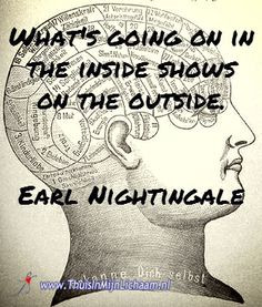 ... the outside. Earl Nightingale #quotes #hsp #earlnightingale #mind More