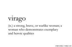 virago, noun, english, origin: latin, woman, women, strong, strong ...