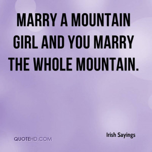 Marry a mountain girl and you marry the whole mountain.