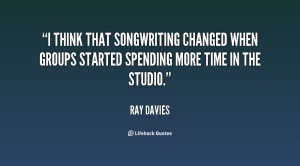 think that songwriting changed when groups started spending more ...