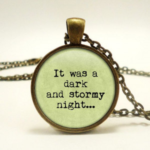 Literary Quote It was a Dark and Stormy Night by RosiesPendants, $14 ...