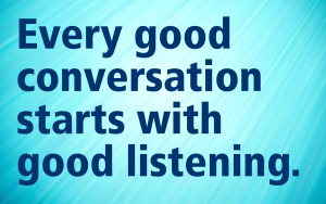 ... listening to and engaging with your customers, partners, community and