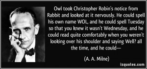 Owl took Christopher Robin's notice from Rabbit and looked at it ...