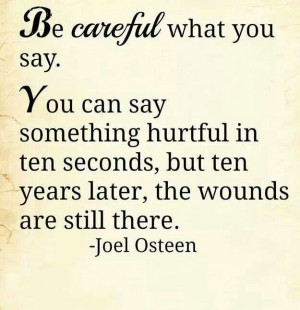 Be careful what you say ...