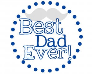 Free Father's Day Printables} Best Dad Ever!