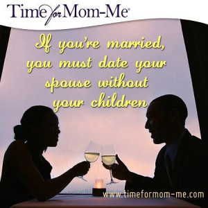 My husband and I try to date one another every other week at least. We ...