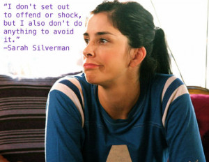 Sarah Silverman motivational inspirational love life quotes sayings ...