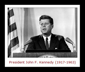 "... famous quotation by President John F. Kennedy , ""Life is unfair"
