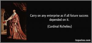 More Cardinal Richelieu Quotes