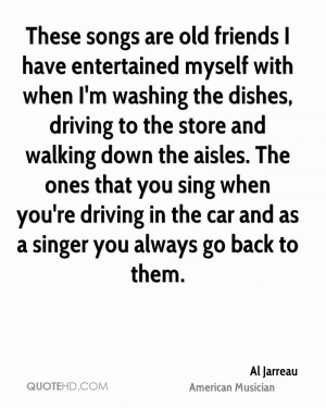 sing when you 39 re driving in the car and as a singer you always go ...