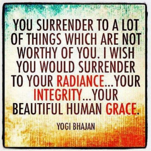 Surrender to your radiance.....