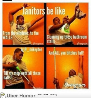 As a janitor, I can verify this.