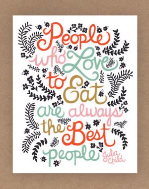 Adorable Julia Child Quote via Unraveled Design on Etsy - so true, too ...