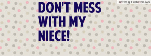 Don't mess with my niece Profile Facebook Covers