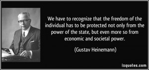 freedom of the individual has to be protected not only from the power ...