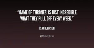 Game of Thrones' is just incredible, what they pull off every week ...