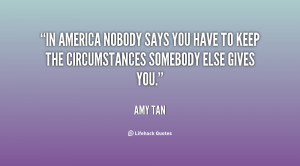 In America nobody says you have to keep the circumstances somebody ...