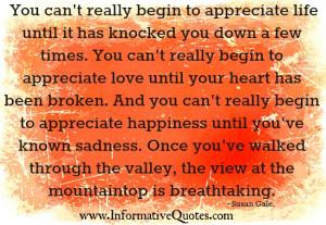 ... appreciate love until your heart has been broken | Informative Quotes