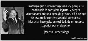 Sostengo que quien infringe una ley porque su conciencia la considera ...