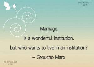 Funny Marriage Quotes Quote: Marriage is a wonderful institution, but ...