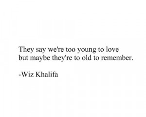... wiz khalifa, celebrity, quotes, sayings, young, love | Inspirational