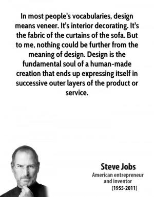 In most people's vocabularies, design means veneer. It's interior ...