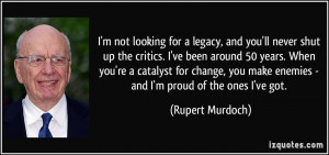 not looking for a legacy, and you'll never shut up the critics. I ...