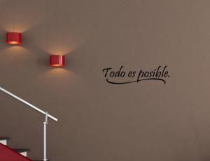 Spanish Vinyl wall quotes Espanol Todo es posible.