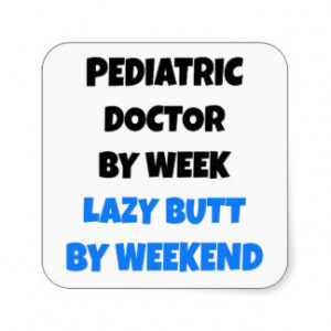 Lazy Butt Pediatric Doctor Stickers