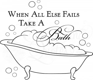 Bathroom Wall Quotes - Take A Bath