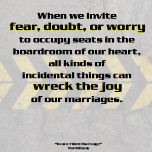 ... parenting, Dr. Tim Kimmel, Darcy Kimmel, marriage, joy, fear, quotes
