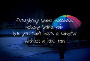 happiness, pain, quotations, quotes, rain, rainbow