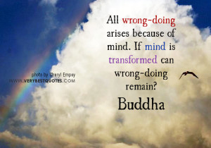 wrong-doing arises because of mind. If mind is transformed can wrong ...