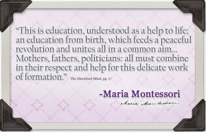... the works of montessori absorbent mind education for life quote