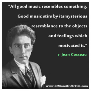 All-good-music-resembles-something-Jean-Cocteau-quotes.jpg