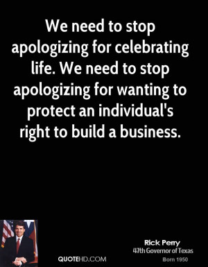 to stop apologizing for celebrating life. We need to stop apologizing ...