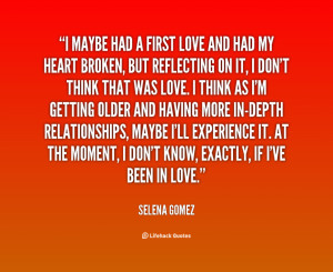 Quotes About First Love: I Maybe Had A First Love And Had My Heart ...