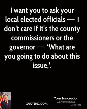 tom-tancredo-quote-i-want-you-to-ask-your-local-elected-officials-i-do ...