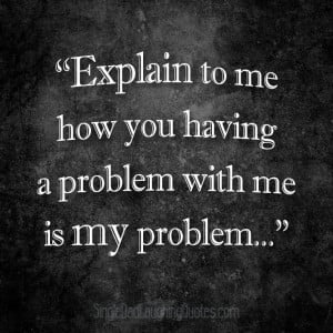 """... my problem…"""" ~Dan Pearce, author of the Single Dad Laughing blog"""