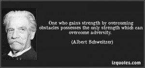 Quotes Strength In Adversity ~ One Who Gains Strength By Overcoming ...