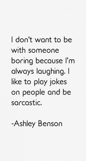 View All Ashley Benson Quotes